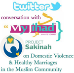 Twitter Conversation with #MyJihad on Domestic Violence and Healthy Marriage